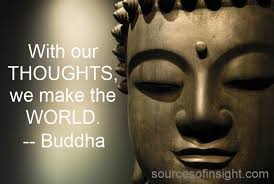 make the world with our thoughts Buddha